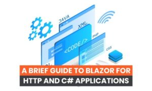 A Brief Guide to Blazor for HTTP and C# Applications