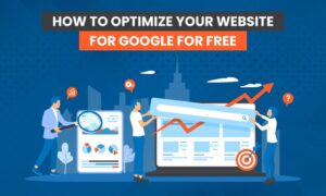How to Optimize Your Website For Free