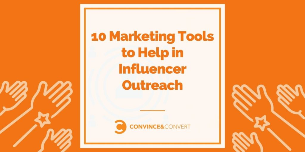 10 Marketing Tools to Help in Influencer Outreach