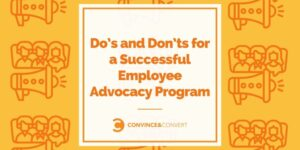 Do's and Don'ts for a Successful Employee Advocacy Program