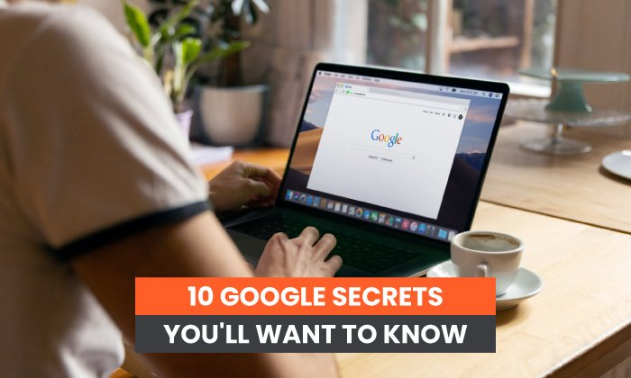 10 Google Secrets You'll Want to Know