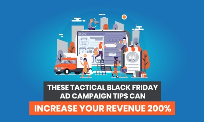 These Tactical Black Friday Ad Campaign Tips Can Increase Your Revenue 200%